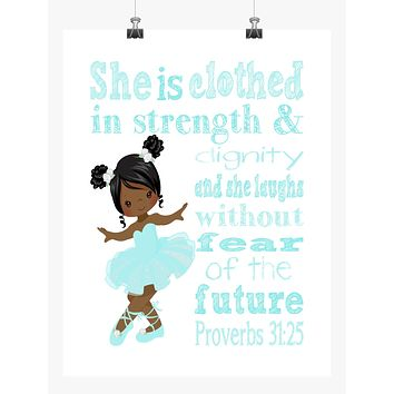 African American Ballerina Christian Nursery Decor Print, She is Clothed in Strength & Dignity Proverbs 31:25