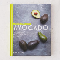 The Goodness Of Avocado: 40 Delicious Health-Boosting Recipes By Lucy Jessop | Urban Outfitters