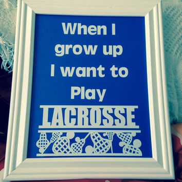 When I grow up I want to play lacrosse sign for baby's room