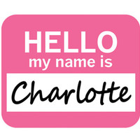 Charlotte Hello My Name Is Mouse Pad