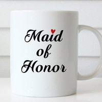 Maid of Honor Mug, Maid of honor Gift, Bridal Party Gifts, Wedding Party Gifts, Matron of Honor Mug, Matron of Honor Gift, Coffee Mug