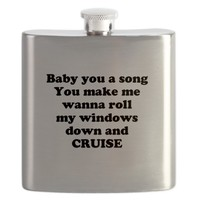Baby you a song...CRUISE Flask