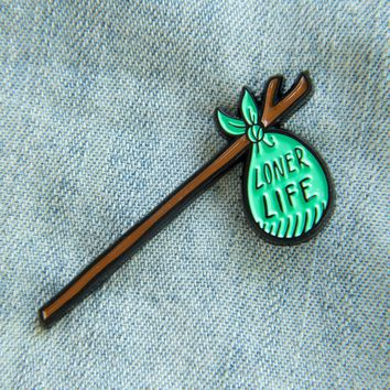 """Loner Life"" Hobo Bindle Enamel Pin"