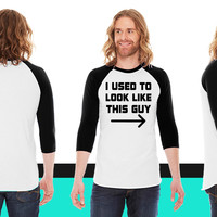 I Used To Look Like This Guy American Apparel Unisex 3/4 Sleeve T-Shirt