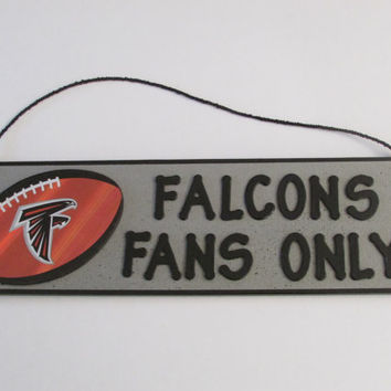 Atlanta Falcons Football Sign - FALCONS FANS ONLY sign - Perfect for the Man Cave