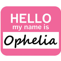 Ophelia Hello My Name Is Mouse Pad
