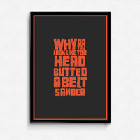 """Borderlands 2 - Handsome Jack Quote: """"Why does it look like..."""" 17x11 poster - Borderlands artwork, Borderlands 2 quote"""