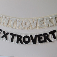 Introvert / Extrovert Glittering Fringe Banner - garland, home decor, photo prop