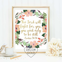 Exodus 14:14 The Lord will fight fo you be still quote Bible verse Scripture gold foil print gold office decor gold home decor gift decor