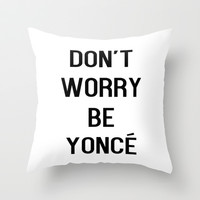 Be Yonce Throw Pillow by Liv B