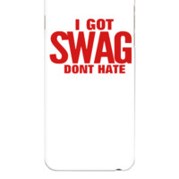 I GOT SWAG DON'T HATE - iphone 6 Plus Case