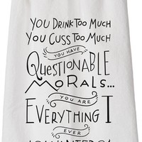 You Have Questionable Morals Dish Towel