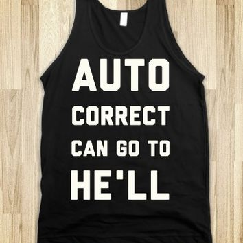 Auto Correct Can Go to He'll