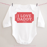 I LOVE DADDY Valentine's Day Outfit Long Sleeved Baby Bodysuit Onepiece Toddler Outfit Valentine Shirt