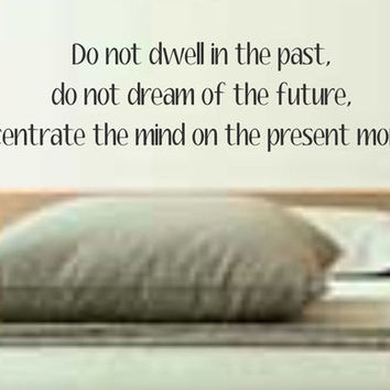 Do Not Dwell In The Past Quote Decal Sticker Wall Vinyl Decor Art