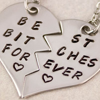 Hand Stamped Best Bitches Forever Necklaces - BFF Split Heart Jewelry, Best Bitches Jewelry - Best Friend Necklaces -  Stainless Steel