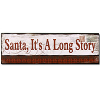 """Decorative Wood Wall Hanging Sign Plaque """"Santa It's a Long Story"""""""