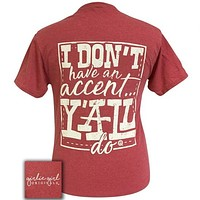 Girlie Girl Originals Preppy I Dont Have An Accent Yall T-Shirt