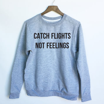 Catch Flights, Not Feelings Sweatshirt Top in Gray