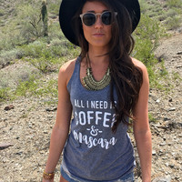 ALL I NEED IS COFFEE AND MASCARA. RACERBACK TANK. WORKOUT TANK. GREY