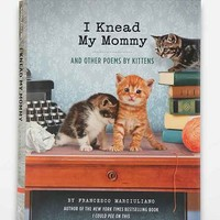 I Knead My Mommy By Francesco Marciuliano- Assorted One