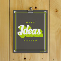 Make Ideas Happen Print