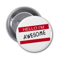Hello Im Awesome Pinback Button from Ricaso.com