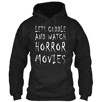 Lets Cuddle And Watch Horror Movies Tee