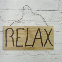 """Rustic """"Relax"""" Sign"""