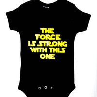 The force is strong with this one Baby Clothes, Funny Baby Clothing, Star Wars Baby, Newborn gift, Geekery Baby, by BabyApparels.etsy.com
