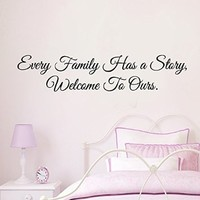Wall Decals Vinyl Decal Sticker Love Quote Every Family Has a Story Welcome to Ours Art Interior Design Bedroom Living Room Dorm Decor
