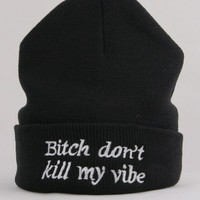 Svart Beanie - Bitch Don't Kill My Vibe | Mad Lady