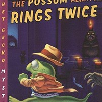 The Possum Always Rings Twice (Chet Gecko Mystery)