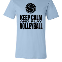 Keep Calm and Play Volleyball - Unisex T-shirt