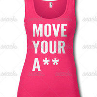 Move Your A** -  funny mens and womens tank top for runners, work out, fitness gift, sports wear, exercise apparel, tee shirt, sleeveless