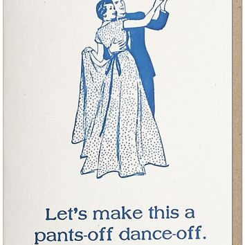 Lets Make This a Pants-Off Dance-Off Card