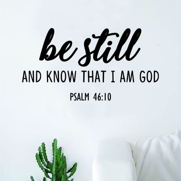 Be Still Know That I Am God Psalm Quote Wall Decal Sticker Bedroom Home Room Art Vinyl Inspirational Motivational Teen Decor Religious Bible Verse God Blessed Spiritual