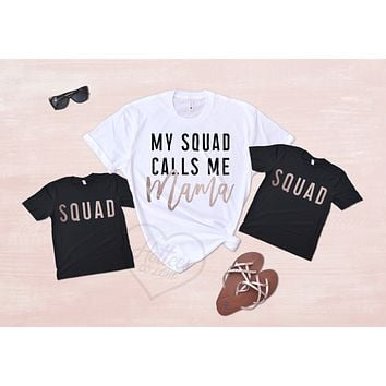 My Squad Calls Me Mama Cute Mommy and Me Matching Family Shirts