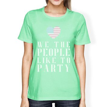 We The People Like To Party Funny Saying 4th Of July Shirt For Her