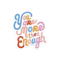 You're More Than Enough Sticker