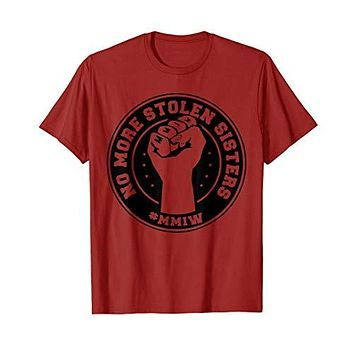 No More Stolen Sisters MMIW Missing Murdered Indigenous T-Shirt