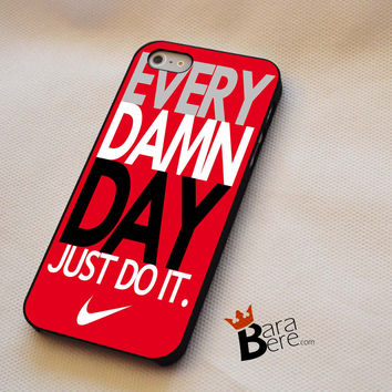 every damn day just do it nike iPhone 4s Case iPhone 5s Case iPhone 6 plus Case, Galaxy S3 Case Galaxy S4 Case Galaxy S5 Case, Note 3 Case Note 4 Case