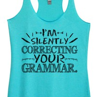 Womens Tri-Blend Tank Top - I'm Silently Correcting Your Grammar.