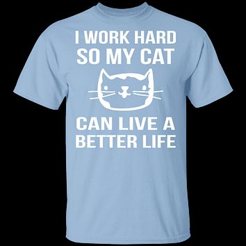 I Work Hard For My Cat T-Shirt