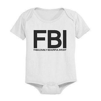 Funny FBI Baby Bodysuit - White Pre-Shrunk Cotton Snap-On Style Baby Onesuit