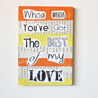 Recycled Music Lyric Art/ Song Lyrics Best of My Love, by Emotions, Original Canvas, Modern Art Wedding Gift, Anniversary Gift