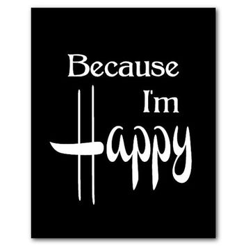 Because I'm Happy - Inspirational Wall Art - Room Decor - Song - Pharrell William - Happy Song - Feel good- Typography Word Art Print