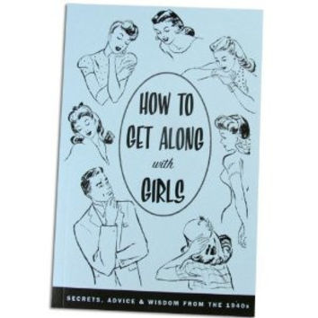 HOW TO GET ALONG WITH GIRLS