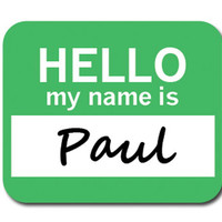 Paul Hello My Name Is Mouse Pad