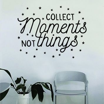 Collect Moments Not Things v2 Decal Quote Home Room Decor Decoration Art Vinyl Sticker Inspirational Motivational Adventure Teen Travel Wanderlust Explore Family Trees Hike Camp Stars
